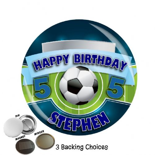 Large 75mm Personalised Football Happy Birthday Badge N4 (Pin / Magnet / Mirror Backing)